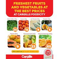 Get the freshest of fruits and vegetables for the lowest of prices only at Cargills FoodCity