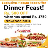 Save 500 when you spend Rs 1750 on PickMe Food at Acropol