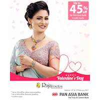Up to 45% off at Raja Jewellers for Pan Asia Bank Credit Cards