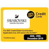 20% Off applicable Max. value bill is Rs 35,000/- for BOC Credit Card & Debit Card Holders at Swarovski (Colombo City Center)