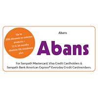 Enjoy up to 20% discount on selected products + 12 & 24 months absolute 0% instalment plan at all Abans PLC Outlets for all Sampath Bank Credit Cards