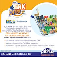 10% off on the total bill for HNB credit card holders when you place an order through Call & Order, Whatsapp from Arpico Supercentre