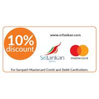 10% discount on business class tickets at Sri Lankan Airlines for all Sampath Mastercard Credit and Debit Cardholders.