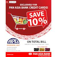 Save 10% on your total bill at Arpico Supercentre, Superstore and Daily Outlets Exclusively for Pan Asia Bank Credit Cards!