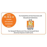 Enjoy 03, 06 & 12 months 0% interest instalment plans for transactions made at any local Insurance and Educational institution with your Sampath Mastercard, Visa and Sampath Bank American Express Credit Cards.