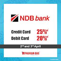 25% OFF on Credit and 20% OFF on debit cards on all items when you shop with your NDB Bank cards at Fashion Bug
