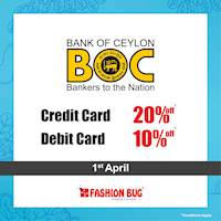 20% OFF on Credit and 10% OFF on debit cards on all items when you shop with your Bank of Ceylon cards at Fashion Bug