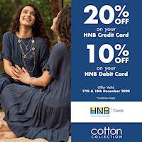 Enjoy up to 20% Off with your HNB Credit Card and Debit Card at Cotton Collection