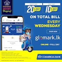 Save up to 20% on your TOTAL BILL at www.glomark.lk for bills above Rs.5,000 every Wednesday with Commercial Bank Cards