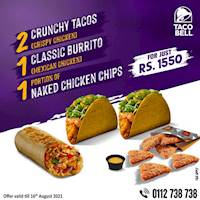 Enjoy 2 Crispy Chicken Crunchy Tacos + 1 Mexican Chicken Classic Burrito + 1 Portion of Naked Chicken Chips for just Rs.1550 at Taco Bell