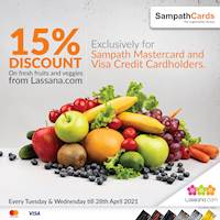 Enjoy 15% discount on Fresh Vegetables & Fruits EVERY TUESDAY & WEDNESDAY at Lassana.com Exclusively for all Sampath Mastercard and Visa Credit Cardholders