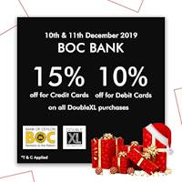 Discounts for BOC Bank Credit and Debit card holders! Valid only on the 10th & 11th of December at Double XL