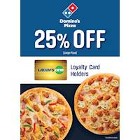 Enjoy a Massive 25% Off when you buy a Large Pizza from Domino's Pizza valid for all LAUGFS ONE members