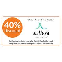 40% discount on double and triple room bookings on full board, half board stays at Wattura Resort & Spa, Waikkal for Sampath Bank Cards