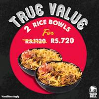 TRUE VALUE at Taco Bell! Get 2 Rice Bowls for Rs.720!