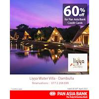 60% off at Liyya Water Villas - Dambulla for Pan Asia Bank Credit Card.
