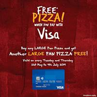 Free Pizza when you Pay with Visa! Buy a Large Pan Pizza & get another Large Pan Pizza from the same or lesser range absolutely FREE! Valid for Visa cardholders every Tuesday & Thursday