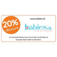 20% discount at www.babies.lk exclusively for all Sampath Mastercard, Visa Credit Cardholders and Sampath Bank Debit Cardholders.