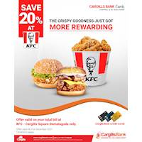 Save 20% on your total bill at KFC – Cargills Square Dematagoda for Cargills Bank Credit Cards
