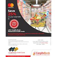 Enjoy 25% Savings on your bills with Cargills Bank MasterCard Credit Cards every Friday at over 380 Cargills Food City outlets island-wide.