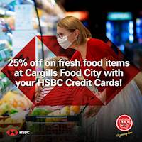 Enjoy 25% saving on Fresh vegetables, fruits, seafood and meat when you shop for Rs.3,000 or more at any Cargills Food City outlet with your HSBC Credit Card