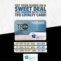 Do don't forget to collect your loyalty card this season when you shop exclusively at The Factory Outlet.