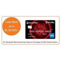 Earn a 'Cash Back' up to Rs.30,000/- on Foreign spend for all Sampath Bank American Express Everyday Credit Cardmembers.