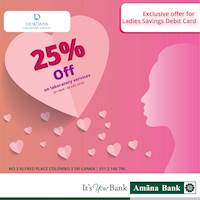 25% off at Dudrans Laboratory Services exclusively for Amana Bank Ladies Savings Debit Cards or Ladies Savings Customers