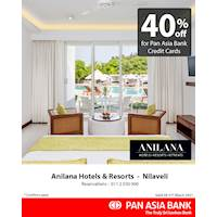 40% off at Anilana Hotels & Properties Ltd for Pan Asia Bank Credit Cards