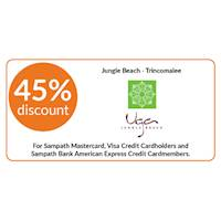 45% discount on double and triple room bookings on full board and half board basis stays at Jungle Beach, Trincomalee for Sampath Bank Cards