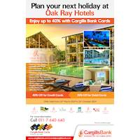 Plan your next holiday at Oak Ray Hotels and enjoy up to 40 with Cargills Bank Cards.