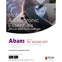 Enjoy 12 month 0% instalment plans and up to Rs. 45,000 savings on the latest Apple products at Abans with your Seylan World MasterCard & Visa Signature Credit Cards