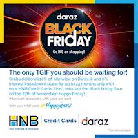 This Black Friday enjoy an additional 10% off discount sitewide on Daraz.lk along with 0% interest instalment payment plans with your HNB Credit Card