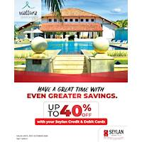 Save up to 40% at Wattura Resort & Spa with Seylan Credit and Debit Cards.