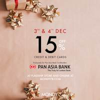 Get 15% off when you pay through your Pan Asia bank credit / debit cards at Mondy
