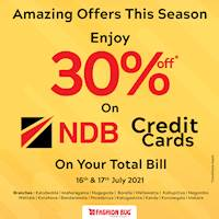 Enjoy an Amazing 30% off from your total bill this season with your NDB Credit Card at Fashion Bug