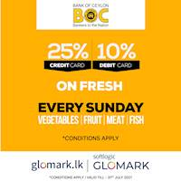 25% DISCOUNT for Vegetable, Fruit, Meat and Fish exclusively for BOC Credit Cards at GLOMARK & www.glomark.lk