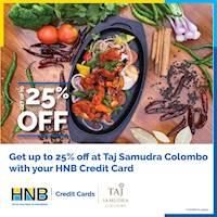 Enjoy up to 25% off at Taj Samudra with HNB Credit Card!