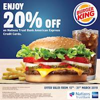 Enjoy 20% savings on your total bill at Burger King for Nations Trust Bank American Express Credit Card holders.