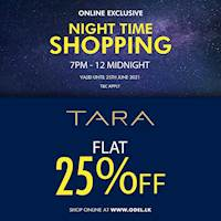 Online exclusive night time offers! Enjoy FLAT 25% Off TARA when you shop at ODEL.LK