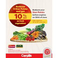 Redeem 5 Star Points at your nearest Cargills Food City outlet before the 30th of June and get 10% Off on Fresh Vegetables!