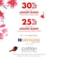 Enjoy 30% Off on your Union Bank Signature Credit Card and 25% Off on your Union Bank Platinum and Gold Credit Cards at Cotton Collection