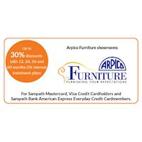 Up to 30% discount on selected products with 12, 24, 36 and 60 months 0% interest instalment plan at all Arpico Furniture showrooms for all Sampath Bank Cards