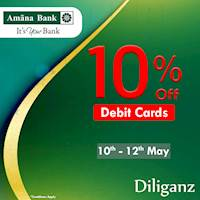 Enjoy 10% discounts with your Amana Bank Debit Cards at Diliganz