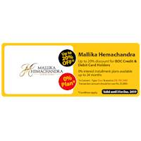 Up to 20% OFF for BOC Credit Card & Debit Card Holders at Mallika Hemachandra