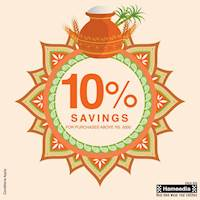 10% savings for purchases above Rs. 5,000 at all Hameeida