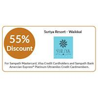 Enjoy 55% discount on double & triple room bookings on full board, half board basis stays at Suriya Resort, Waikkal for all Sampath Bank Cards