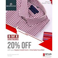 Enjoy 20% off your total bill at Shirtworks with your Seylan Card on the 11th and 12th of November 2019! Offer valid only at the One Galle Face Mall branch.