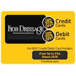 Up to 55 % off at Fior Drissage Jewellers for BOC Credit/ Debit Card Holders