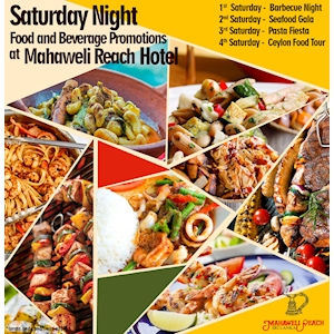 Saturday Night with Food and Beverage Promotions at Mahaweli Reach Hotel